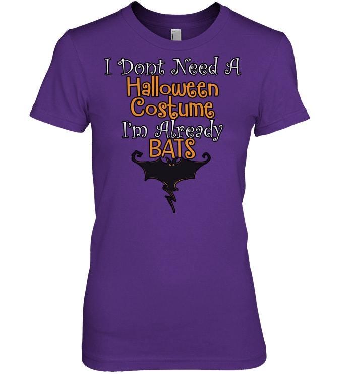 Funny Halloween Tshirt Dont Need Costume Already Bats
