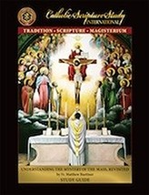 Understanding the Mystery of the Mass Revisited (6 Lessons) by Rev. Fr. Buettner