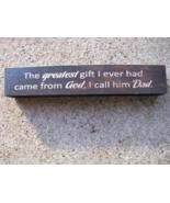 Primitive Wood Block - 8W1394G - Greatest Gift...Dad - $2.95