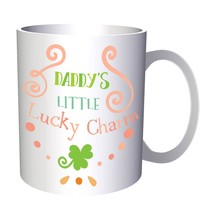 Daddy S Little Lucky Charm 11oz Mug j577 - $10.83