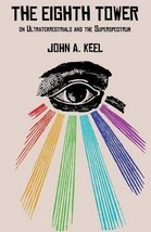 The Eighth Tower: On Ultraterrestrials and the Superspectrum Paperback - $24.38