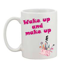 Wake Up Make Up 10oz Mug Perfect Gift Can Be Personalised  - $8.93
