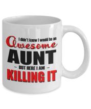 Funny Mug-Awesome Aunt Killing It-Best gifts for Aunt-11oz Coffee Mug - $13.95