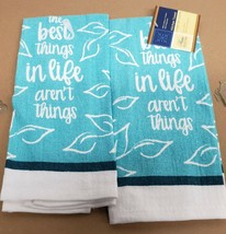 "2 SAME PRINTED KITCHEN TOWELS, 15""x25"", THE BEST THINGFS IN LIFE ARE NOT... - $9.89"