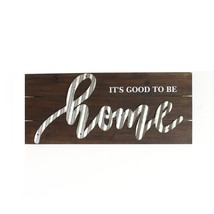 """It's Good To Be Home"" Wood and Metal Wall Decor - $31.09"