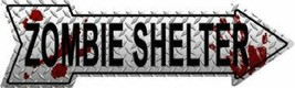Zombie Shelter Diamond Pattern Arrow  Street Sign - $22.24