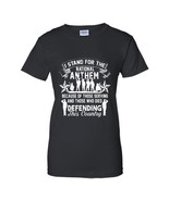 I Stand For Our National Anthem T-Shirt Proud Veteran T-Shirts Women - $19.95+