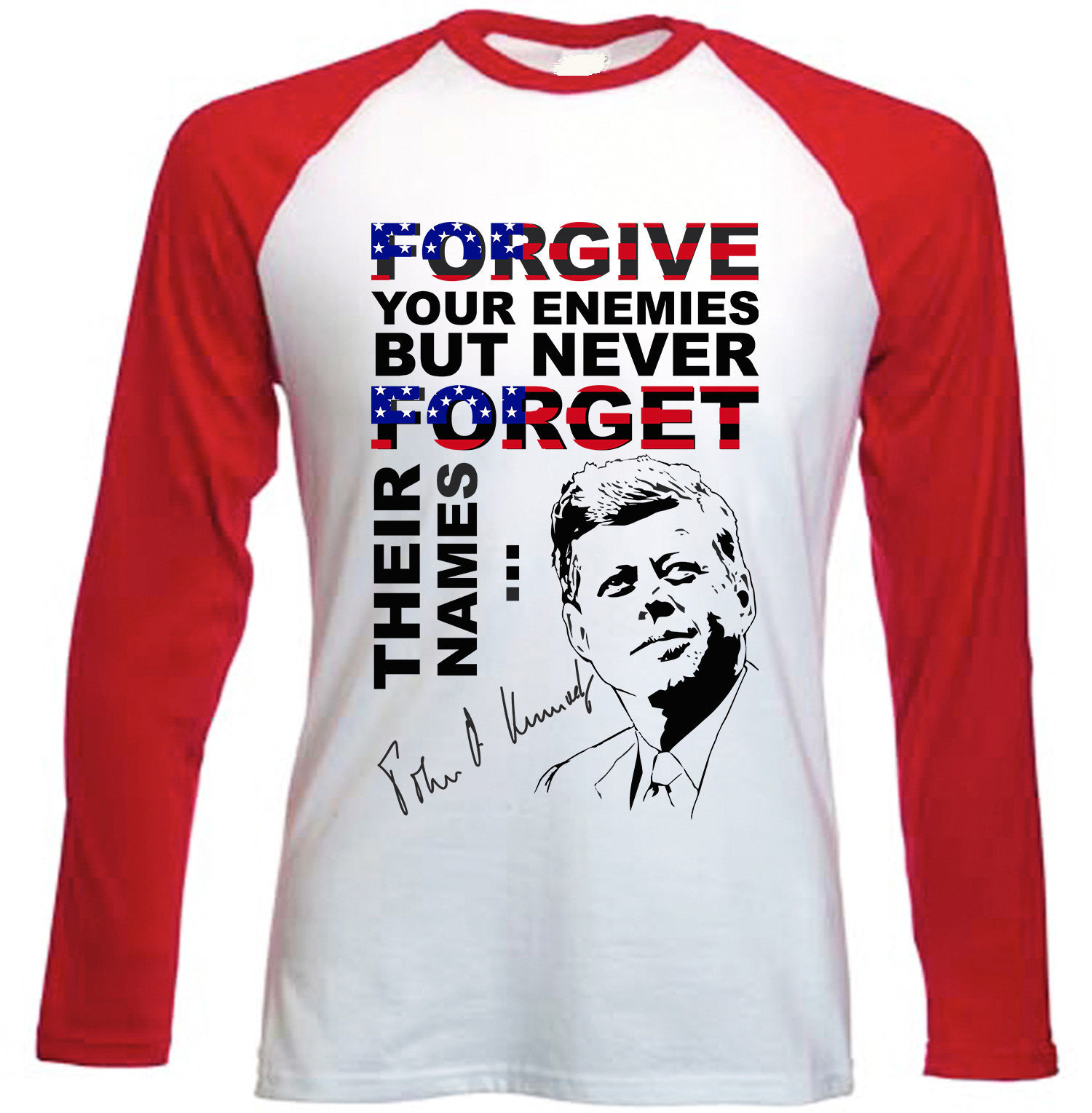 JOHN KENNEDY FORGIVE QUOTE - NEW RED LONG SLEEVED COTTON TSHIRT