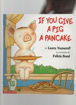 If You Give a Pig a Pancake - Laura Numeroff - SC - 1998 - Scholastic Bo... - $3.59