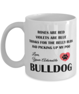 Bulldog Lovers Coffee Mug - Thanks For The Belly Rubs And Picking Up My ... - $14.95