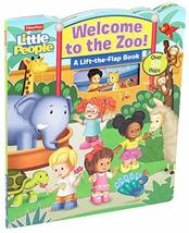 Fisher-Price Little People: Welcome to the Zoo! (Lift-the-Flap) [Board b... - $8.90