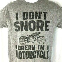 I Dont Snore I Dream Im A Motorcycle M T-Shirt Medium Mens Gray Old Scho... - $19.22
