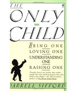 The Only Child: Being One, Loving One, Understanding One, Raising One Si... - $12.34
