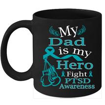 PTSD awareness 11oz coffee mug Teal Ribbon support for my Dad - $15.95