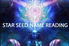PSYCHIC STARSEED NAME READING REVEAL YOUR NAME CONNECT TO POWER 99 yr Cassia4  - $22.31