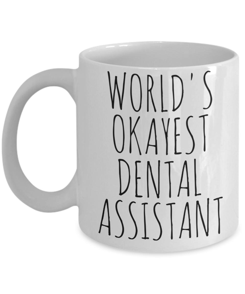 Worlds Okayest Dental Assistant Mug Funny Gift Dentist Aide Helper Christmas Bir