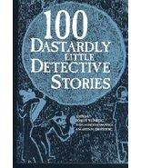 100 Dastardly Little Detective Stories Greenberg, Martin H.; Weinberg, R... - $7.16