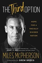 The Third Option: Hope for a Racially Divided Nation [Paperback] McPhers... - $11.87