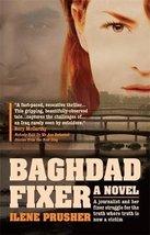 Baghdad Fixer: A Novel Prusher, Ilene image 1
