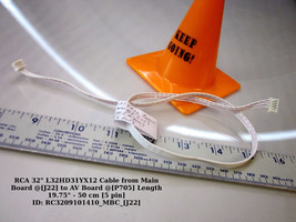 """RCA 32"""" L32HD31YX12 Cable from Main Board @[J22] to AV Board @[P705] Length 19.7 - $10.35"""