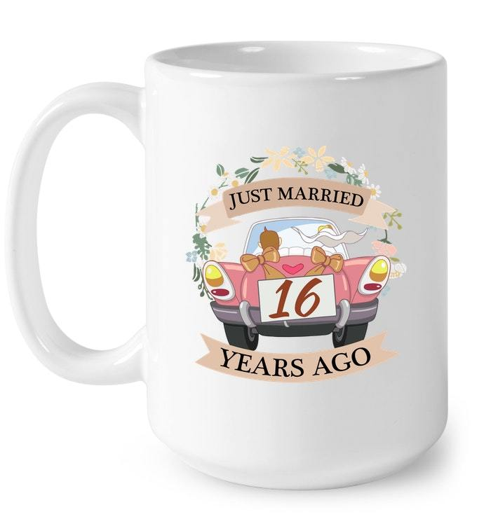 Just Married 16 Years Ago 16th Wedding Anniversary Ceramic