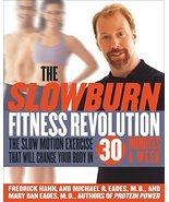 The Slow Burn Fitness Revolution: The Slow Motion Exercise That Will Cha... - $6.39