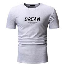 T Shirt Men 2019 Summer men's T-shirt new DREAM printed cotton T-shirt top - $12.61