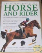 The Ultimate Book of the Horse and Rider [Hardcover] Judith Draper, Debb... - $7.99