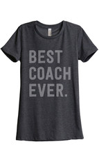 Thread Tank Best Coach Ever Women's Relaxed T-Shirt Tee Charcoal Grey - $24.99+