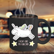 I Don't Care I'm A Unicorn -Unicorn Gift Coworker Daughter Friend Sis Co... - $20.20+