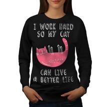 Work Hard For My Cat Jumper Funny Women Sweatshirt - $18.99