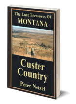 The Lost Treasures of Montana - Custer Country ~ Lost & Buried Treasure - $12.95