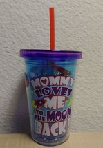 """MOMMY LOVES ME TO THE MOON & BACK"" 10 OZ KIDS TUMBLER CUP W/ STRAW BPA ... - $8.86"