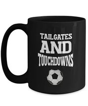Soccer Mug Tailgates And Touchdowns Novelty Coffee Mug for Players Coach Men Wom - $19.75