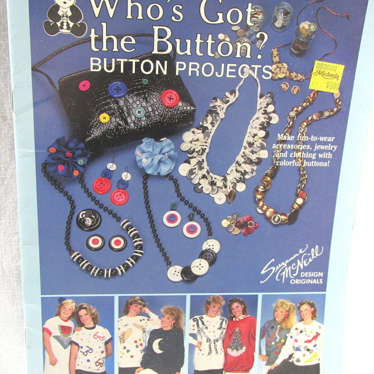 Who's Got the Button 36 Projects New Suzanne McNeill 1988 Original Designs 2034