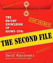 The Secret Knowledge of Grown-ups: The Second File [Hardcover] Wisniewski, David image 2