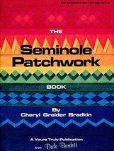 The Seminole Patchwork Book Bradkin, Cheryl Greider - $7.99