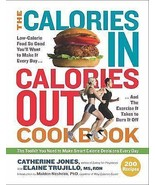 The Calories In, Calories Out Cookbook : 200 Everyday Recipes : New Soft... - $8.95