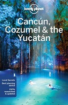 Lonely Planet Cancun, Cozumel & the Yucatan Travel Guide - $11.94