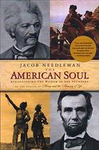 The American Soul: Rediscovering the Wisdom of the Founders [Paperback] Needlema image 1