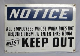 Vintage Large Heavy Unauthorized Employees Keep Out Notice Industrial Sh... - $49.99