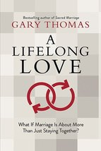 A Lifelong Love: What If Marriage Is about More Than Just Staying Togeth... - $7.67