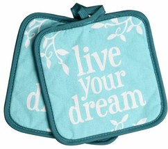 "2 Same Printed Kitchen Pot Holders (7""x7') LIVE YOUR DREAM, blue / aqua ... - $7.91"