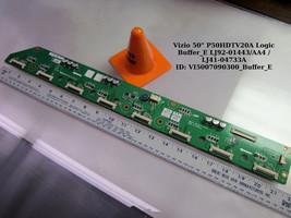 """Vizio 50"""" P50HDTV20A Logic Buffer_E LJ92-01443/AA4 / LJ41-04733A - $11.30"""