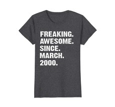 Uncle Shirts -   Freaking Awesome Since March 2000 18th Years Birthday S... - $19.95+