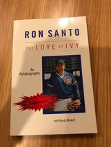 For Love of Ivy Autobiography Ron Santo Signed Auto Book 1st Ed. - $199.97