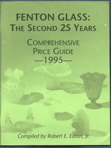 Fenton Glass-2nd 25 years Price Guide-Robert E. Eaton Jr.-1995-118 pages - $20.00