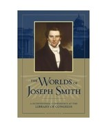The Worlds of Joseph Smith: A Bicentennial Conference at the Library of ... - $17.57