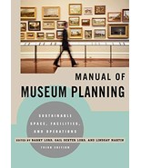 Manual of Museum Planning: Sustainable Space, Facilities, and Operations... - $74.46