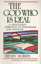 The God Who Is Real: A Creationist Approach to Evangelism and Missions [... - $3.07